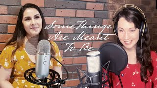 Some Things Are Meant To Be - Long Distance Duet with Akansha Hungenahally & Lauren Lee Innis-Youren