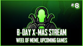 """B-Day and X-Mas Streams, """"Wheel of Meme"""" and upcoming games [Channel Update]"""