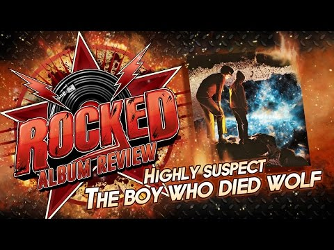 Highly Suspect – The Boy Who Died Wolf | Album Review | Rocked