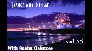 Sasha Osintcev - Trance world in me vol 35