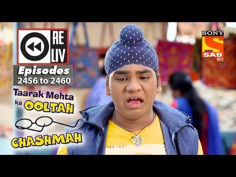 Weekly Reliv – Taarak Mehta Ka Ooltah Chashmah – 30th April  to 4th May 2018 – Episode 2456 to 2460