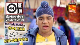Weekly Reliv - Taarak Mehta Ka Ooltah Chashmah - 30th April  to 4th May 2018 - Episode 2456 to 2460