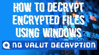 How to Decrypt Encrypted files || Decrypt Vault files by using Laptop