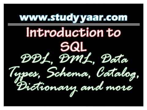 SQL 1 : DDL, DML, Data Types, Schema, Catalog, Dictionary