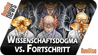 Wissenschaftsdogma vs. Fortschritt - NuoViso News #66
