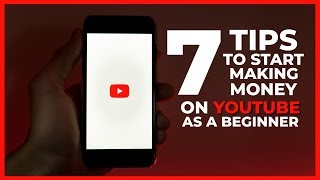 How To Earn Money On YouTube: 7 Tips For Beginners