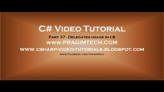 Part 37 - C# Tutorial - Delegates usage in c#.avi