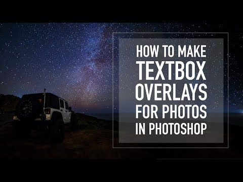 How To Make Text Box Overlays For Photos In Photoshop