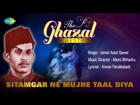 Sitamgar Ne Mujhe Taal Diya | Ghazal Song | Ismail Azad Qawal