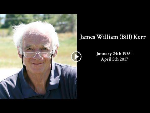 Memorial Video for Bill Kerr's Funeral, April 18th, 2017