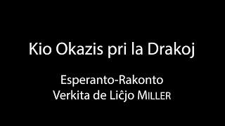 Kio Okazis pri la Drakoj – Esperanto-Rakonto
