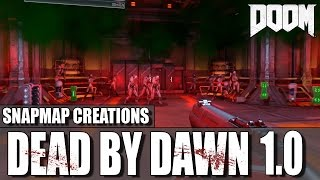 Doom: Snapmap Creations - DEAD BY DAWN 1.0 (Ep. 01)