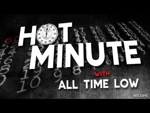 Hot Minute: All Time Low