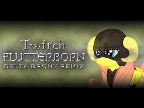Twitch - Flutterborn (Delta Brony Remix)