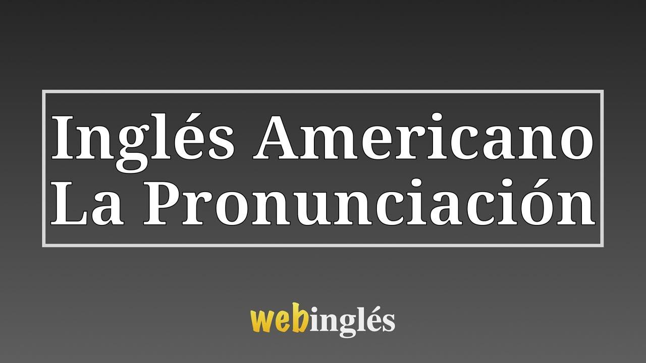 1 - La Pronunciación de Ingles Americano - Pronunciar Vocales ...