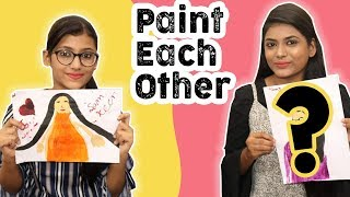 Paint Each Other Challenge | SAMREEN ALI