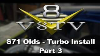 Bullseye Power Turbo Video Install Part 3 - S71 Olds Project V8TV
