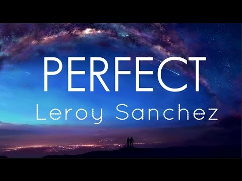 ED SHEERAN - PERFECT ( LEROY SANCHEZ COVER) - Lyrics/Lyrics Video