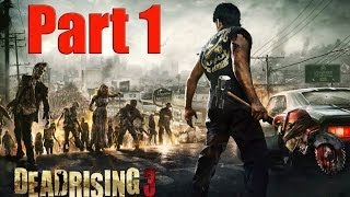 Dead Rising 3 Part 1 - Get To The Diner! Zombies!!!! Walkthrough XBOX ONE