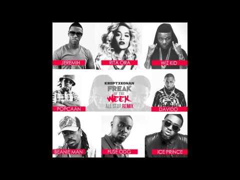 Freak Of The Week (All Star Mix) Ft Jeremih, Rita Ora, WizKid, Davido, Beenie Man & Ice Prince