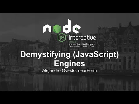 Demystifying (JavaScript) Engines - Alejandro Oviedo, nearForm