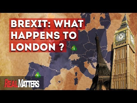 Brexit Negotiations: Is the EU going after London's Economy? (2017) | REAL MATTERS