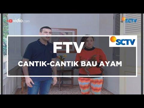 FTV SCTV - Cantik Cantik Bau Ayam