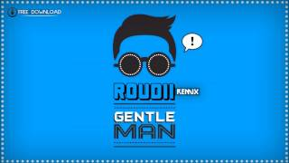 PSY - Gentleman (Roudii Remix) [FREE DOWNLOAD]