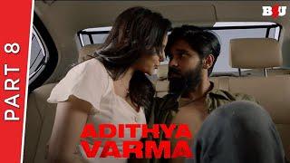 Adithya Varma | Part 8 | New Hindi Dubbed Movie | Dhruv Vikram, Banita Sandhu | Full HD