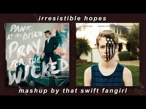High Hopes × Irresistible - P!ATD & FOB (MASHUP)