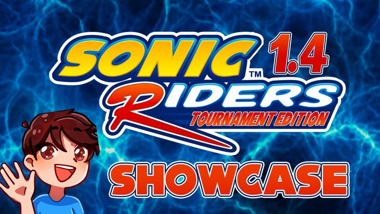 Sonic Riders Tournament Edition 1.4 Debut Showcase