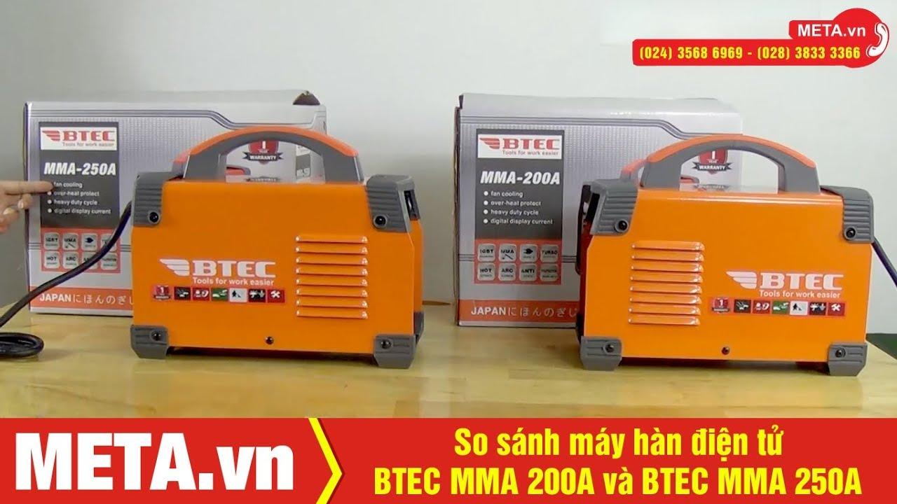 So sánh máy hàn điện tử BTEC MMA 200A và BTEC MMA 250A