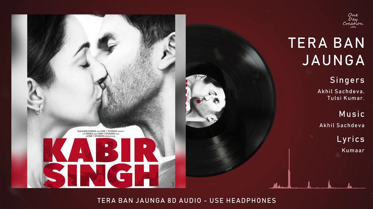 3 57 Tera Ban Jaunga 8d Audio Kabir Singh Tulsi Kumar Akhil