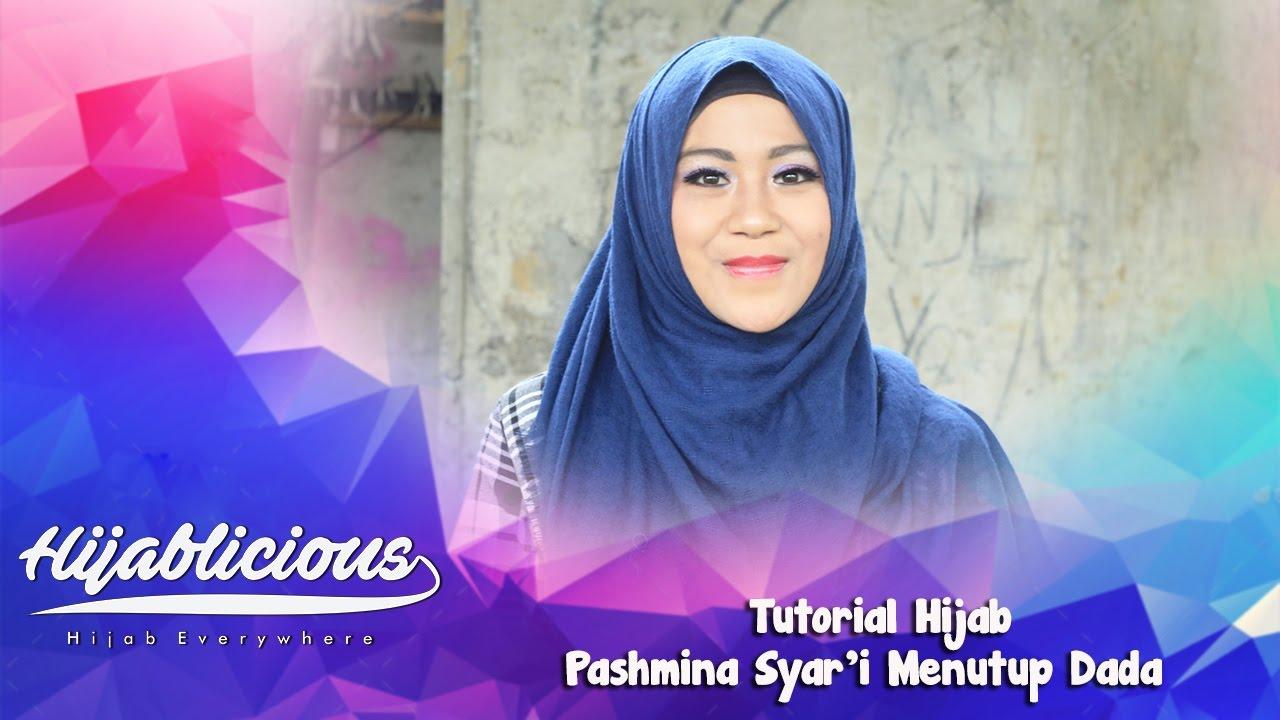 Hijablicious Tutorial Hijab Pashmina Syari Menutup Dada YouTube