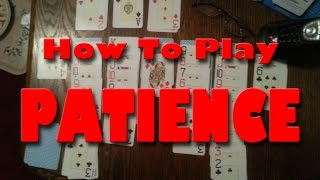 How To Play Patience (or Solitaire)