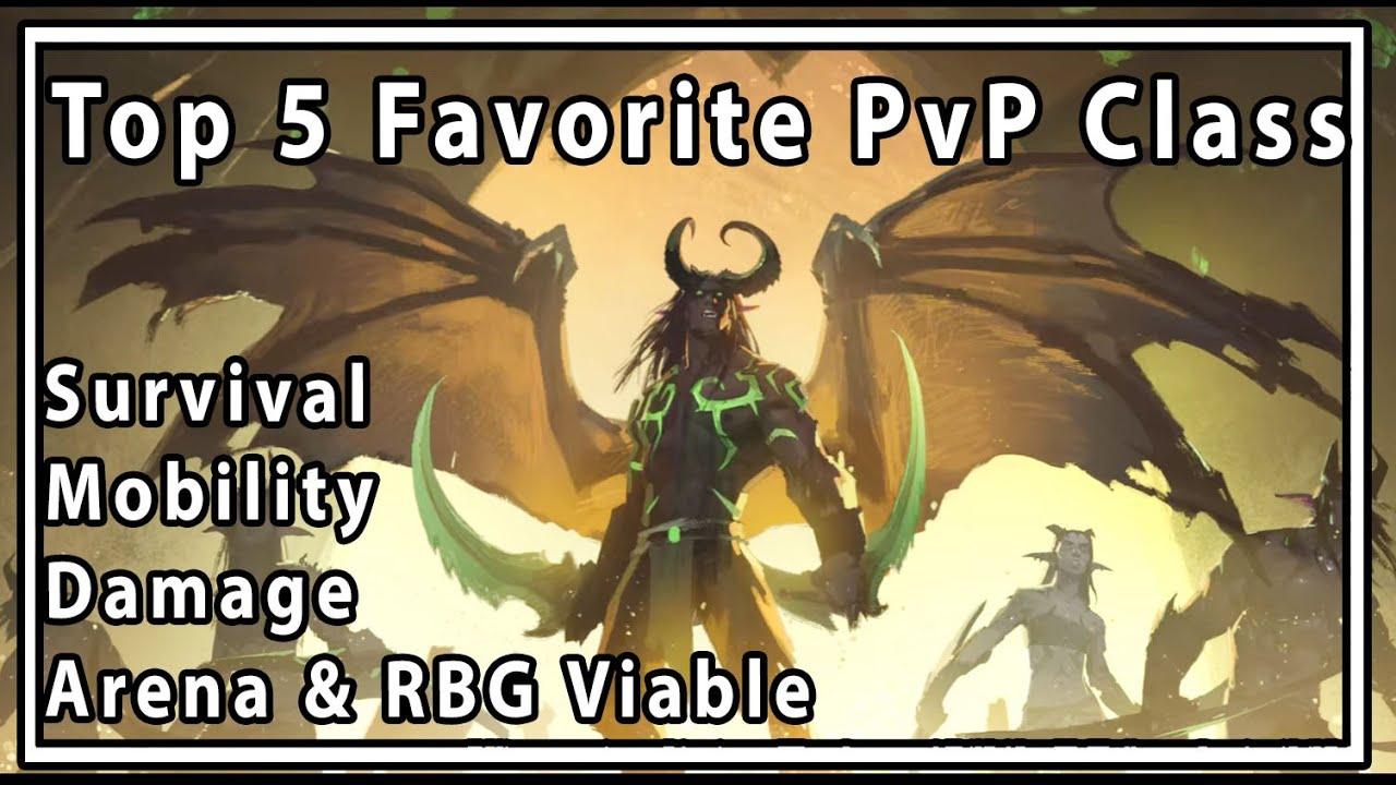 Legion Top 5 Favorite Pvp Class Youtube