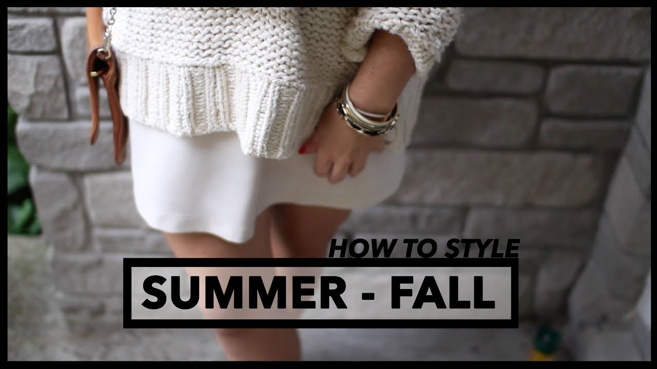 Fall Transitional Lookbook -2017 (Summer – Fall Outfits)