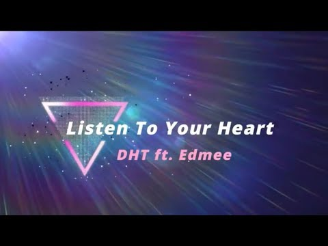 DHT, Edmee - Listen To Your Heart (Lyrics) [HD] [HQ]