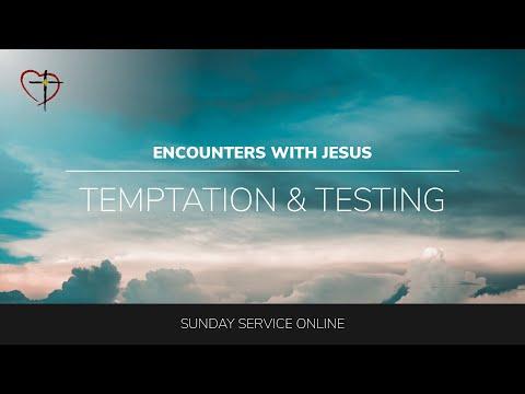 TKCC Sunday Service – 15/08/21 – Encounters with Jesus: Testing
