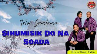 Trio Santana - Sihumisik Do Na Soada (Official Music Video)