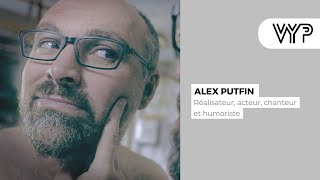 VYP avec Alex Putfin, réalisateur, acteur, chanteur et humoriste
