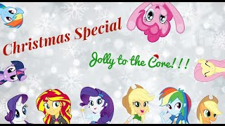 🎄🎄🎄 (CHRISTMAS SPECIAL!!!!!!!) MLP and MLP: EG - Jolly to the Core - Descendants