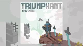 Triumphant - Ansonix - 8bit / Chiptune Inspired Electronic Dance Music