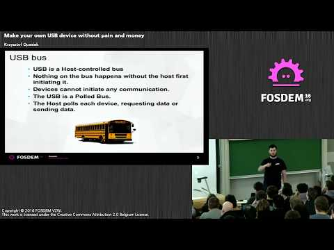 FOSDEM 2016 - Make your own USB device without pain and money!