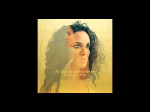 Anoushka Shankar - Land of Gold feat Alev Lenz
