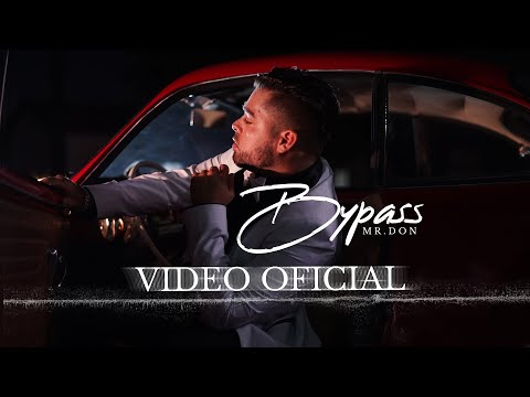 Mr. Don – Bypass / Video Oficial (Bachata Romantica)