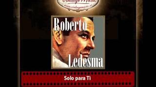 Roberto Ledesma – Solo para Ti