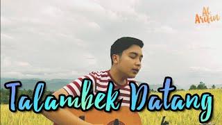 Download Lagu Al Arifin - Talambek datang || Cover mp3