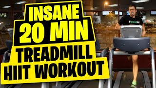 HIIT Workout  - Insane 20 Minute Treadmill Workout