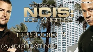 NCIS: Los Angeles - 3x01 (Audio Latino) | Español Latino